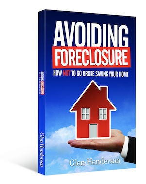Avoiding Foreclosure; How NOT To Go Broke Saving Your Home